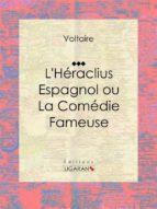 L'Héraclius Espagnol ou La Comédie Fameuse (ebook)