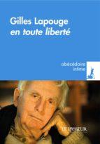 Lapouge Gilles, en toute liberté (ebook)