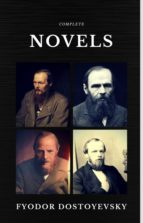 Fyodor Dostoyevsky: The Complete Novels  (Quattro Classics) (The Greatest Writers of All Time) (ebook)