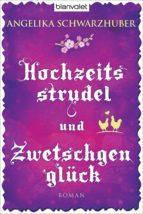 Hochzeitsstrudel und Zwetschgenglück (ebook)