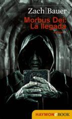 Morbus Dei: La llegada (ebook)