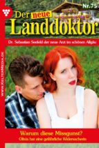 Der neue Landdoktor 75 – Arztroman (ebook)