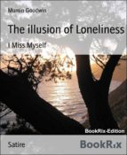 THE ILLUSION OF LONELINESS