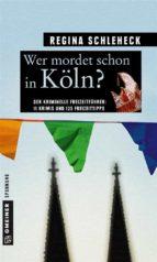 Wer mordet schon in Köln? (ebook)