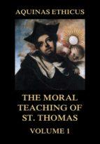 Aquinas Ethicus: The Moral Teaching of St. Thomas, Vol. 1 (ebook)