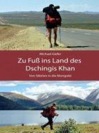 ZU FUß INS LAND DES DSCHINGIS KHAN