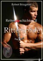 Reitergayschichten II: Ritterspiele (ebook)