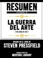 RESUMEN EXTENDIDO DE LA GUERRA DEL ARTE (THE WAR OF ART) - BASADO EN EL LIBRO DE STEVEN PRESSFIELD