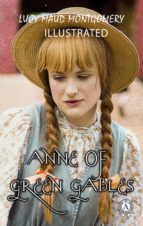 ANNE OF GREEN GABLES (ILLUSTRATED)