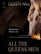 ALL THE QUEEN'S MEN: SEDUCTION SERIES, BOOK 5