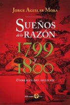 Sueños de la razón 1799 y 1800