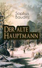 Der alte Hauptmann (Vollständige deutsche Ausgabe)   (ebook)