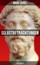 Selbstbetrachtungen - Marcus Aurelius (ebook)