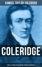 COLERIDGE: Essays & Lectures on Shakespeare, Old Poets & Dramatists (ebook)