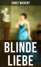 Blinde Liebe - Vollständige Ausgabe (ebook)