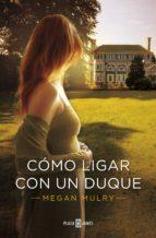 Cómo ligar con un duque (Amantes reales 1) (ebook)