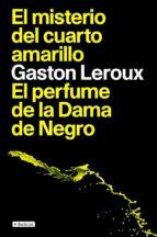 El misterio del cuarto amarillo / El perfume de la Dama de Negro