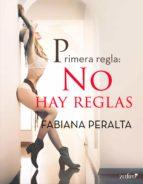PRIMERA REGLA: NO HAY REGLAS