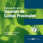Manual Práctico sobre la Tasación de Costas Procesales. 2ª Edición (ebook)