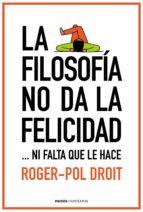 La filosofía no da la felicidad (ebook)