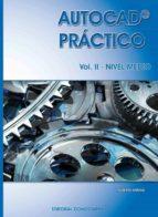 Autocad Práctico. Vol. II: Nivel Medio. Vers.2012 (ebook)