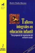 TALLERES INTEGRALES EN EDUCACIÓN INFANTIL