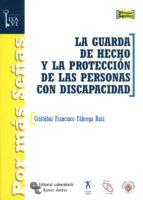 LA GUARDA DE HECHO Y LA PROTECCIÓN DE LAS PERSONAS CON DISCAPACIDAD