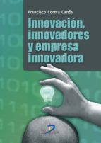 Innovación, innovadores y empresa innovadora (ebook)