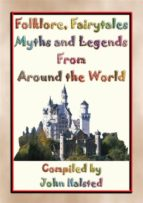 Folklore, Fairy Tales, Myths, Legends and Other Children's Stories from Around the World (ebook)