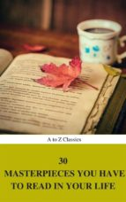 30 Masterpieces you have to read in your life Vol : 1 (A to Z Classics) (ebook)