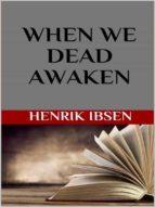 When We Dead Awaken (ebook)