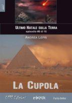 La Cupola - L'ultimo Natale sulla Terra ep. #8 di 10 (ebook)