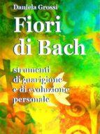 Fiori di Bach. Strumenti di guarigione e di evoluzione personale (ebook)