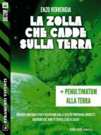 La zolla che cadde sulla terra + Penultimatum alla terra (ebook)