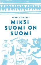 Miksi Suomi on Suomi (ebook)