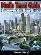 Manila Travel Guide: Discover the Best Sites of the City (ebook)