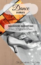 Dance Diaries: Ballroom Budgeting (ebook)