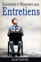 Questions Et Réponses Aux Entretiens (ebook)