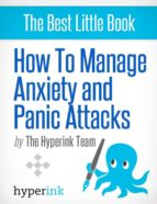 HOW TO MANAGE ANXIETY AND  PANIC ATTACKS