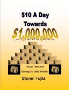 $10 a Day Towards $1,000,000 (ebook)