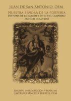 Nuestra señora de la portería. Historia de la imagen, y de su fiel camarlengo Fr. Luís de San José
