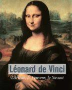 Léonard De Vinci - L'Artiste, le Penseur, le Savant (ebook)