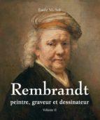 Rembrandt - Peintre, graveur et dessinateur - Volume II (ebook)