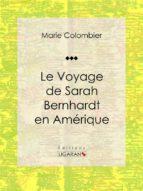 Le voyage de Sarah Bernhardt en Amérique (ebook)