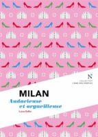 Milan : Audacieuse et orgueilleuse (ebook)