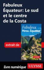 FABULEUX EQUATEUR : LE SUD ET LE CENTRE DE LA COSTA