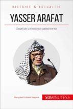 Yasser Arafat et l'esprit de la résistance palestinienne (ebook)