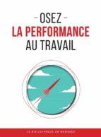 Osez la performance au travail (ebook)