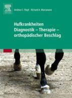 Hufkrankheiten Diagnostik - Therapie - orthopädischer Beschlag (ebook)