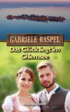 Das Glück liegt im Chiemsee (ebook)